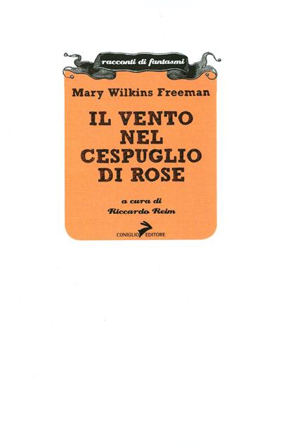 """""""Il vento nel cespuglio di rose"""" di Mary Wilkins Freeman"""