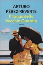 Arturo Perez-Reverte - Il tango della vecchia guardia